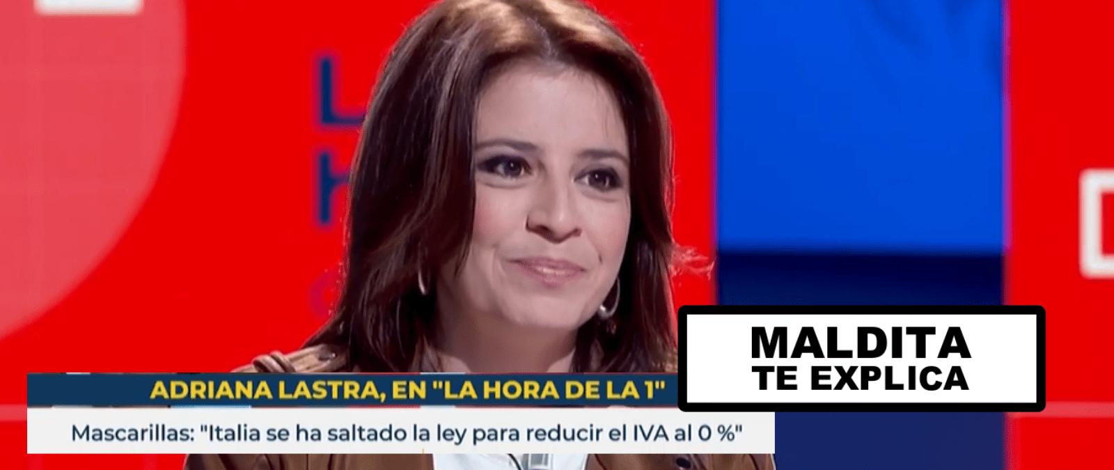 Por qué otros países europeos como Italia bajaron el IVA a las mascarillas antes que España aunque Adriana Lastra decía que era...